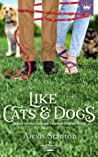 Like Cats and Dogs by Alexis Stanton