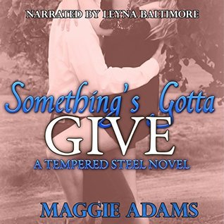 Something's Gotta Give by Maggie  Adams