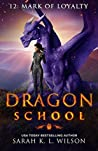 Mark of Loyalty (Dragon School #12)