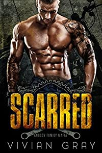 Scarred: A Russian Mob Romance (Anosov Family Mafia) (Scars and Sins Collection Book 1)