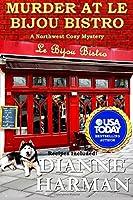 Murder at Le Bijou Bistro (Northwest Cozy Mystery Series) (Volume 5)