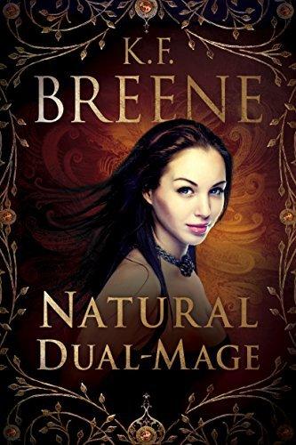 Natural Dual-Mage (Magical Mayh - K.F. Breene