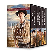 Three Brides for Three Cowboys Complete Collection: The Cowboy Tutor\The Cowboy Father\The Cowboy Comes Home