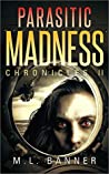 Parasitic (Madness Chronicles #2)