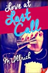 Love at Last Call by M. Ullrich