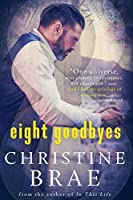 Eight Goodbyes