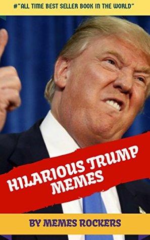 HILARIOUS TRUMP MEMES: Donald Trump Memes, Funny Memes