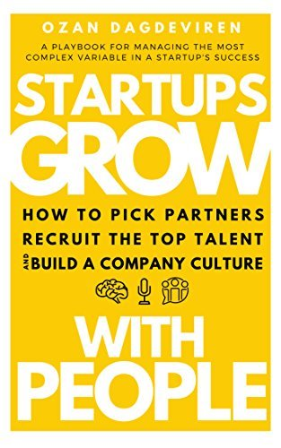 Startups-Grow-With-People-How-to-Pick-Partners-Recruit-the-Top-Talent-and-Build-a-Company-Culture