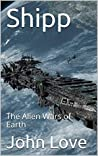 Shipp: The Alien Wars of Earth