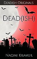 Dead[ish] (Deadish, #1)