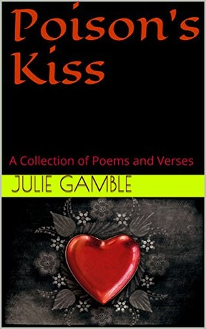 Poison's Kiss: A Collection of Poems and Verses  pdf