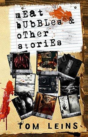 Meat Bubbles and other stories: The Paignton Noir Case Files