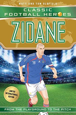 Zidane (Classic Football Heroes - Limited International Edition) (Football Heroes - International Editions)