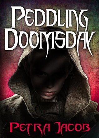 Peddling Doomsday by Petra Jacob