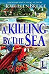 A Killing by the Sea (A By the Sea Mystery #2)