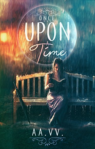 Once upon a time  by  Fabiana Andreozzi Vanessa Vescera