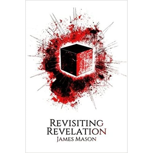 Revisiting Revelation by James N. Mason