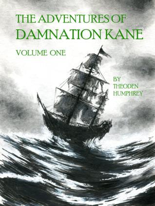 The Adventures of Damnation Kane, Volume I