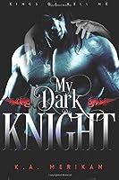 My Dark Knight (Kings of Hell MC #2)