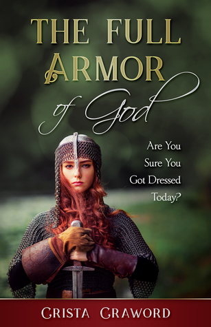 The Full Armor Of God Are You Sure You Got Dressed Today