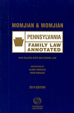Momjian & Momjian Pennsylvania Family Law Annotated - With Related State and Federal Law - 2014 Edition