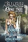 Rogue Online: Book I: A Darker Destiny