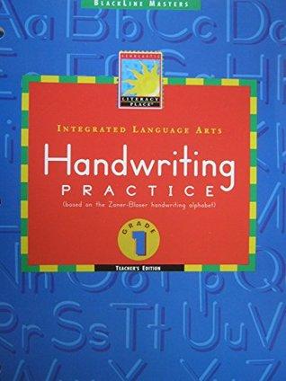 Blackline Masters Integrated Language Arts Handwriting Practice (based on the Zaner-Bloser handwriting alphabet) Grade 1 Teacher's Edition (Scholastic Literacy Place)