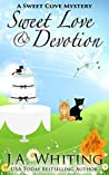 Sweet Love and Devotion (A Sweet Cove Mystery, #14)