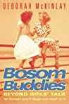 Bosom Buddies: Beyond Girls' Talk