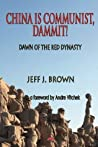 China is Communist, Dammit!: Dawn of the Red Dynasty