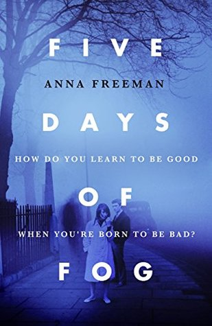 Five Days of Fog by Anna Freeman