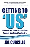 Getting to 'us': Discover the Ability to Lead Your Team to Any Result You Desire