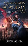 Winged Pursuit (Magical Arts Academy Book 2)