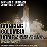 Bringing Columbia Home: The Untold Story of a Lost Shuttle and Her Crew