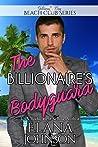 The Billionaire's Bodyguard (Clean Billionaire Beach Club Romance Book 5)