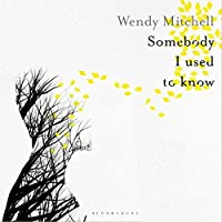 Somebody I Used to Know: A Memoir