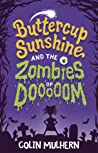 Buttercup Sunshine and the Zombies of DOOOOOM (Buttercup Sunshine #1)