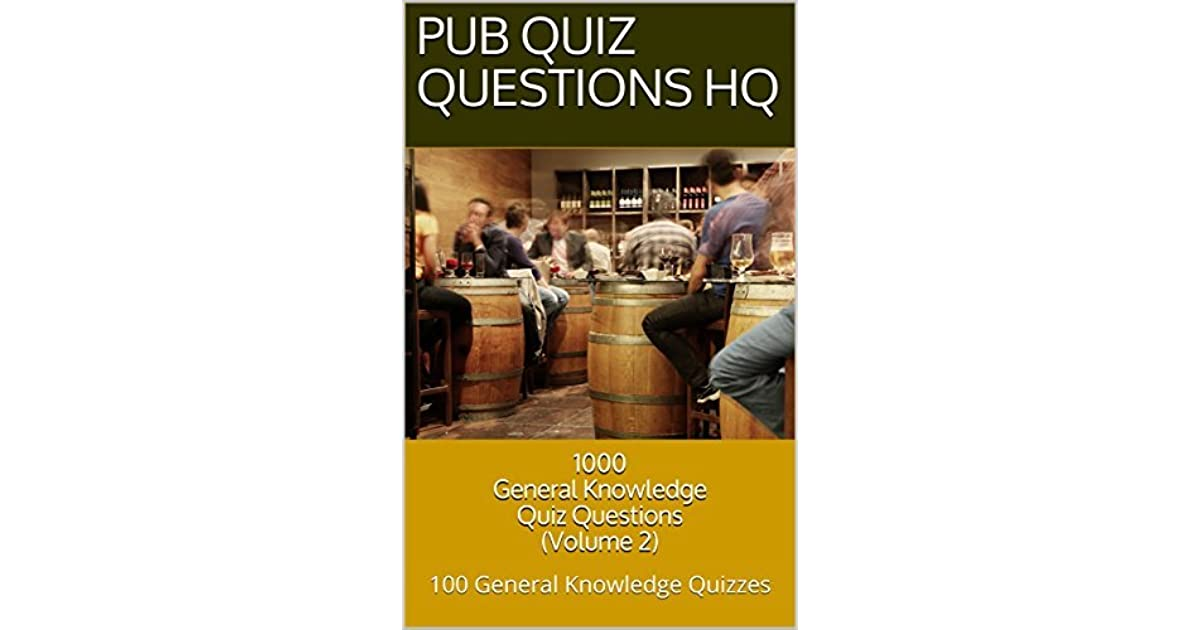 1000 General Knowledge Quiz Questions (Volume 2): Up to date