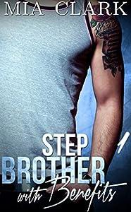 Stepbrother With Benefits 1 (Stepbrother with Benefits, #1)