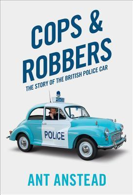 Cops and Robbers The Story of the British Police Car