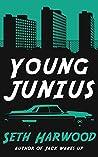 Young Junius: The Saga of Junius Ponds (Jack Palms Crime Book 0)