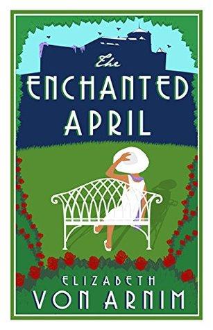 The Enchanted April (Alma Classics Evergreens)