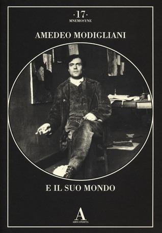 Amedeo Modigliani e il suo mondo
