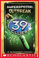 Outbreak (The 39 Clues: Super Special, #1)