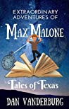 Extraordinary Adventures of Max Malone: Tales of Texas