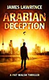 Arabian Deception (A Pat Walsh Thriller #1)