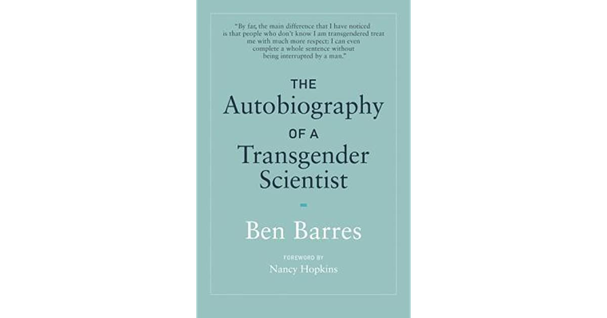 The Autobiography of a Transgender Scientist by Ben Barres