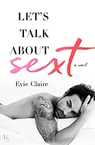 Let's Talk About Sext (Let's Talk About Sext, #1)