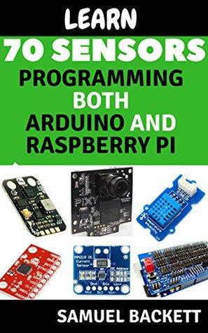 Learn 70 Sensors programmming for both Arduino and raspberry