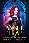 The Angel Trap (Dark World: The Angel Trials #3)